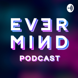 EVER_MIND Podcast