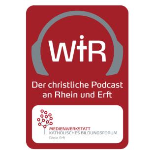 Wir - Der christliche Podcast an Rhein und Erft