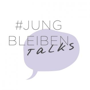 #jungbleiben Talks