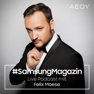 Samsung Magazin - Live Podcast mit Felix Moese