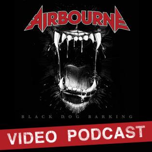 AIRBOURNE – Black Dog Barking Video-Podcast
