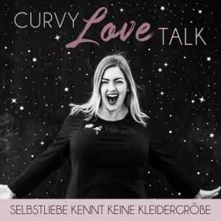 Curvy Love Talk - Selbstliebe kennt keine Kleidergröße