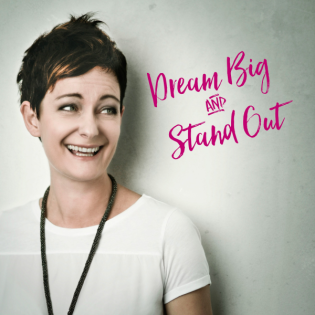 Dream Big and Stand Out Show mit Karin Wess