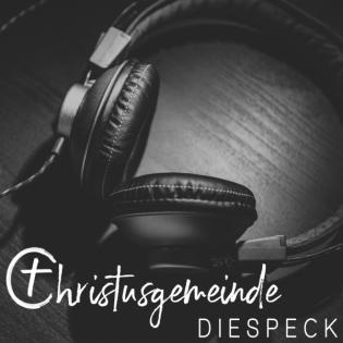 Predigt Podcast Christusgemeinde Diespeck