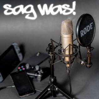 Sag was! Podcast - Sammelfeed