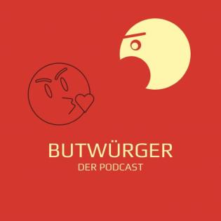 Butwürger DER PODCAST