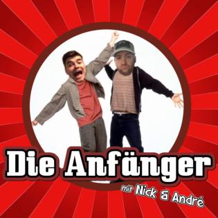 Die Anfänger - Mit Nick & André