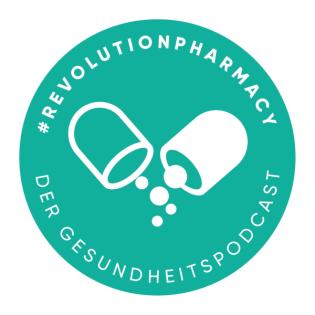 #REVOLUTIONPHARMACY - Der Gesundheitspodcast