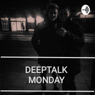 Deeptalk Monday