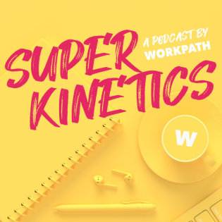 Superkinetics: A podcast by Workpath