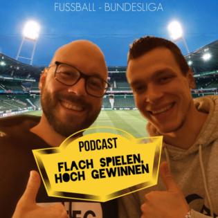 Flach spielen, hoch gewinnen (Bundesliga-Podcast)