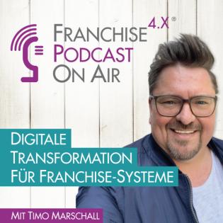 Der Podcast von FRANCHISE 4.X - Innovative Inhalte für die Franchise-Wirtschaft