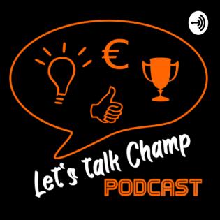 Lets talk Champ Podcast