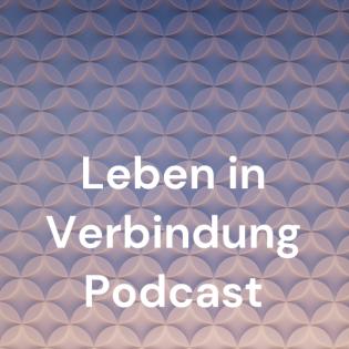 Leben in Verbindung Podcast
