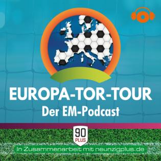 Europa-Tor-Tour - Der EM-Podcast
