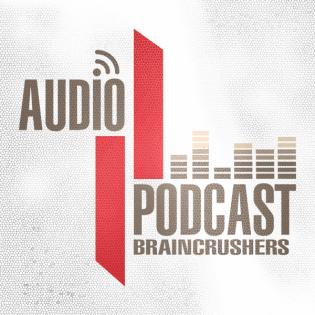 Braincrushers Audio Podcast