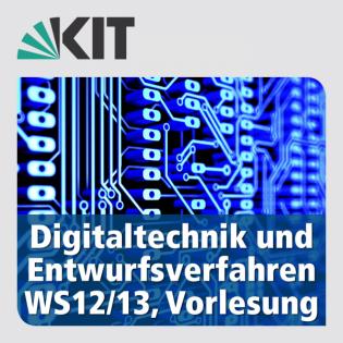 Digitaltechnik und Entwurfsverfahren, WS12/13, Vorlesung