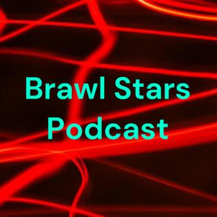 Brawl Stars Podcast