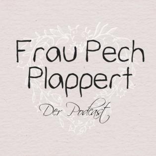 Frau Pech Plappert