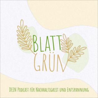 Blattgrün Podcast
