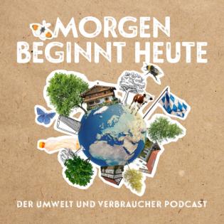 morgen beginnt heute –  Der Umwelt und Verbraucher Podcast