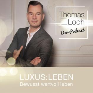 Luxus:Leben - Der Podcast. So geht bewusst wertvoll Leben heute. #kickdeinpotential