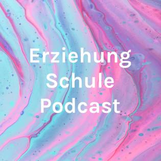 Erziehung Schule Podcast