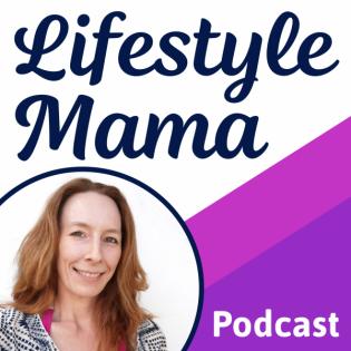 Lifestyle Mama - Ideen für ein besseres Leben:  Mindset & Lifestyle Design, Erziehung & Familie, Vereinbarkeit & New Work, Wohlfühlen
