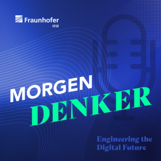 MORGEN DENKER - Fraunhofer IESE Podcast