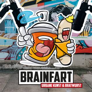 BRAINFART – Urbane Kunst & Bratwurst