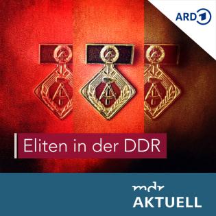 Eliten in der DDR von MDR AKTUELL