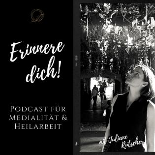 Erinnere dich! Podcast für Medialität & Heilarbeit