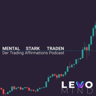 Mental Stark Traden - Der Trading Affirmations Podcast