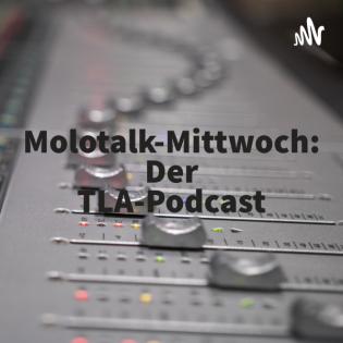 Molotalk-Mittwoch: Der TLA-Podcast
