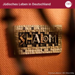 Jüdisches Leben in Deutschland – Vergangenheit und Gegenwart