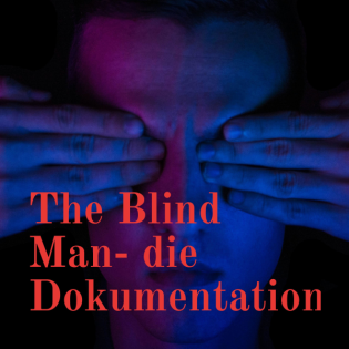 The Blind Man- die Dokumentation