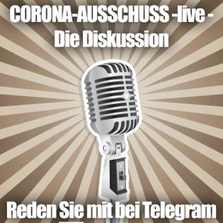 Corona-Ausschuss -live- Die Diskussion