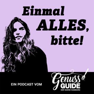 Einmal alles, bitte! – Ein Podcast vom Genuss-Guide Hamburg
