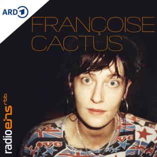 Das musikalische Universum von Françoise Cactus