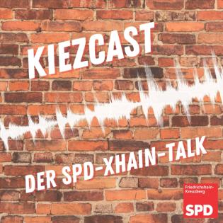 KiezCast – der SPD-Xhain-Talk
