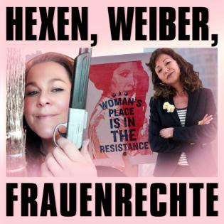Hexen, Weiber, Frauenrechte