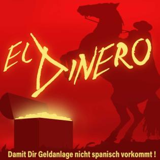 El Dinero - Damit Dir Geldanlage nicht spanisch vorkommt!