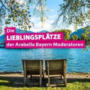 Lieblingsplätze der Arabella Bayern Moderatoren