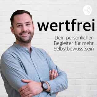 wertfrei - Dein Podcast für mehr Selbstbewusstsein