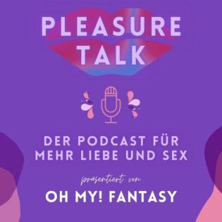 PleasureTalk - Der Podcast für mehr Liebe und Sex!