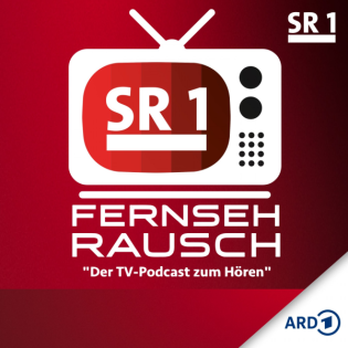 SR 1 Fernsehrausch - der TV-Podcast zum Hören