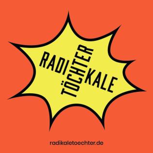 Radikale Töchter - Mut für Anfänger:innen