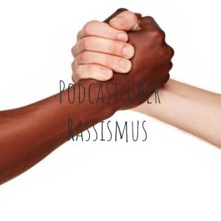 Podcast über Rassismus