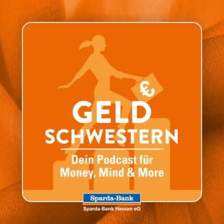Geldschwestern - Dein Podcast für Money, Mind & More
