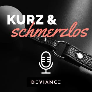 Kurz & Schmerzlos - Alles über BDSM, Fetische und kinky Sex
